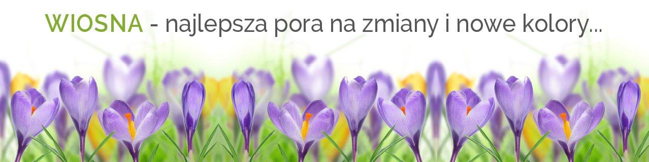 Wiosna - najlepsza pora na zmiany